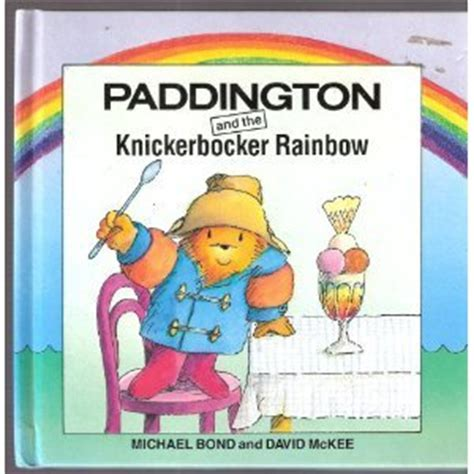 paddington at the rainbows paddington and the knickerbocker rainbow by michael bond reviews discussion bookclubs lists