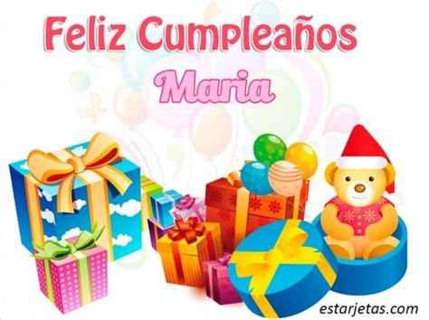 imagenes de feliz cumpleaños maria feliz cumplea 241 os maria 6 im 225 genes de estarjetas com
