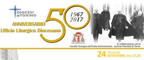 ufficio liturgico il cinquantenario dell ufficio liturgico della diocesi di