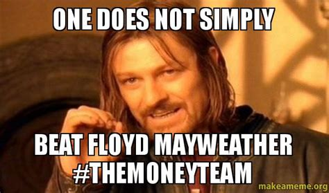 One Does Not Simply Meme Picture - one does not simply beat floyd mayweather themoneyteam