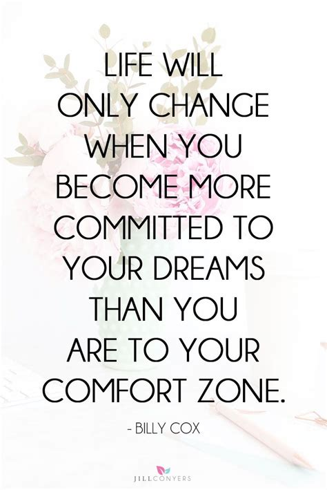 comfort zone and change quotes the best quotes to inspire positive changes in your life