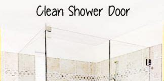 how to keep shower doors clean 17 best ideas about shower door cleaning on