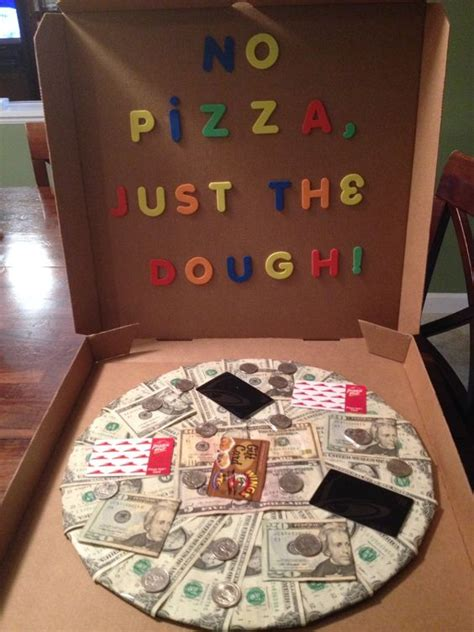 i no money for gifts no pizza just the dough made this for my s 19th