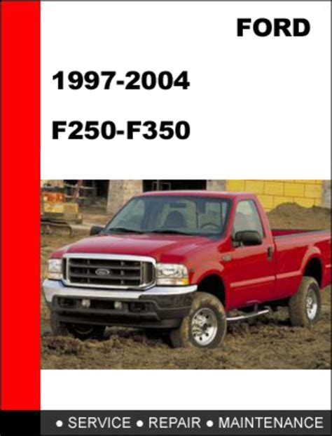ford f250 f350 1997 to 2004 factory workshop service repair manual