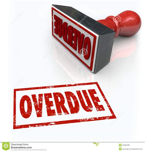 overdue st late payment delayed response past deadline