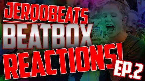 beatbox tutorial episode 2 jerqo beatbox reactions ep 2 youtube