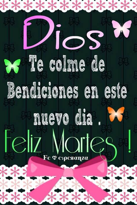 feliz dia dios te bendiga 44 best feliz martes images on pinterest happy tuesday