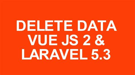tutorial bootstrap laravel 5 laravel 5 3 with vue js 2 crud tutorial delete data with