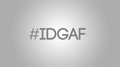 idgaf quotes idgaf quotes for instagram www imgkid the image