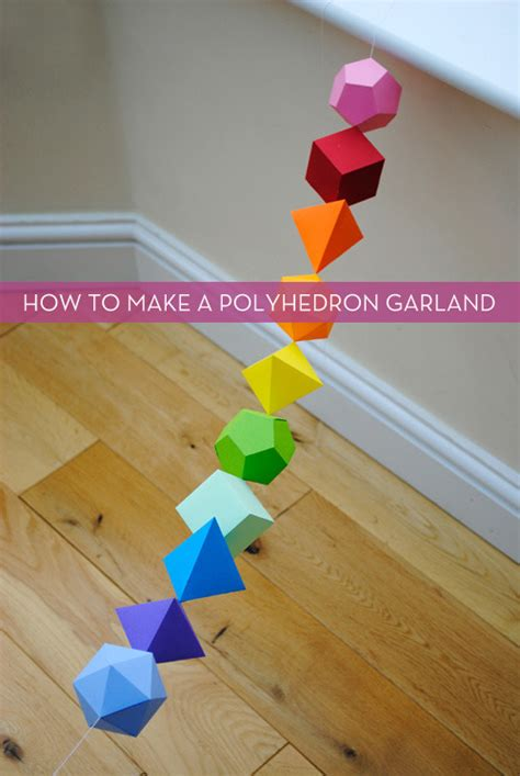 How To Make A Polyhedron Out Of Paper - make it a polyhedron garland kitchen bath