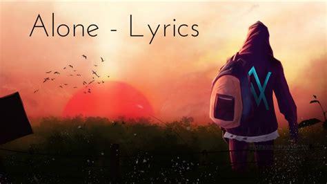 alone again testo alan walker alone lyrics lyric