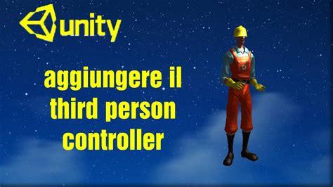 unity tutorial third person shooter tutorial unity 3d ita aggiungere 3rd person controller