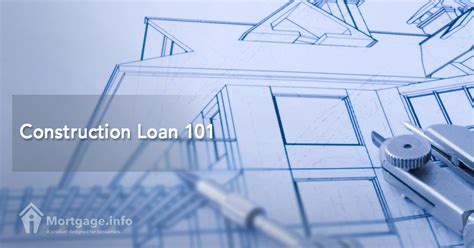 house building loan construction loan 101 mortgage info
