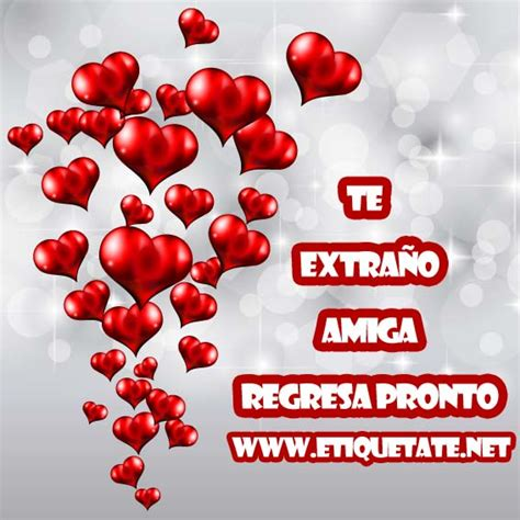 Imagenes Te Extra O Amiga Para Facebook | te extra 209 o amiga regresa pronto imagenes para etiquetar