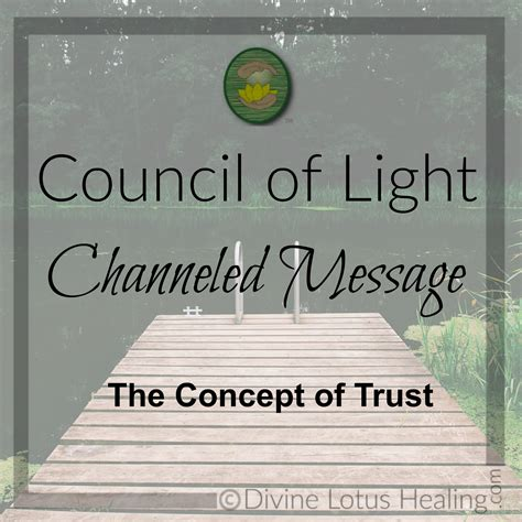 Council Of Light by Council Of Light Channeled Message On The Concept Of Trust
