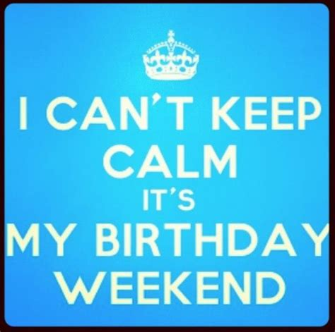 Birthday Weekend Quotes Well My Daughters Birthday Weekend Feeling Excited