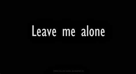 leave me alone quotes quotesgram