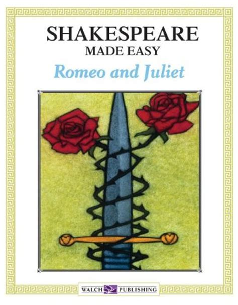 the simple books shakespeare made easy romeo and juliet by walch
