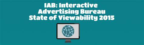 advertising bureau iab on viewability 2015 digitaladblog