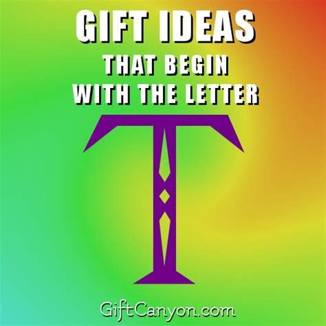 Gift With Letter T Big List Of Gifts That Begin With The Letter T Gift