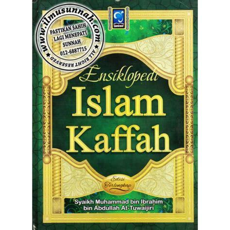 Buku Agama Islam Kehidupan Sesudah Mati Ibrahim Muhammad Al Jamal ensiklopedi islam kaffah