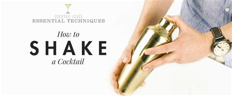 how to a to shake how to shake a cocktail essential techniques primer