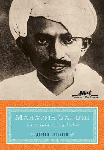 biography of mohandas karamchand gandhi pdf mahatma gandhi pdf joseph lelyveld