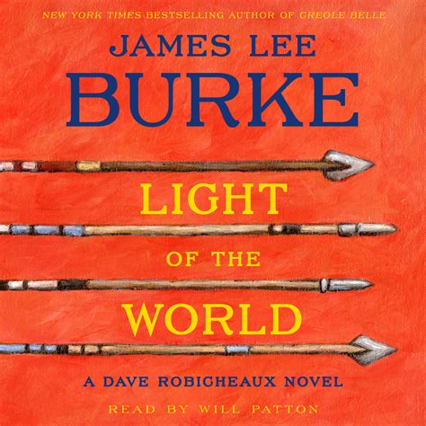 robicheaux a novel books light of the world audiobook by burke will