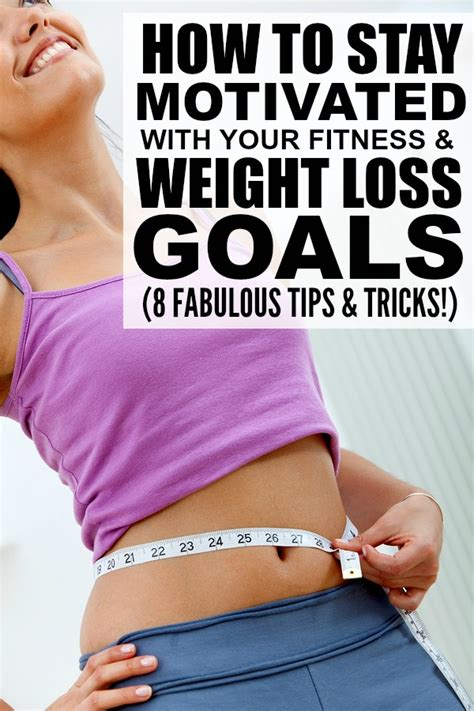how to your to stay with you how to stay motivated with your weight loss goals