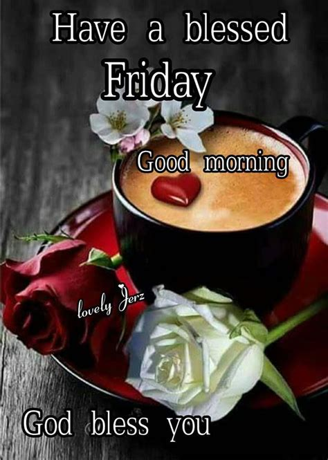 blessed friday good morning god bless  pictures
