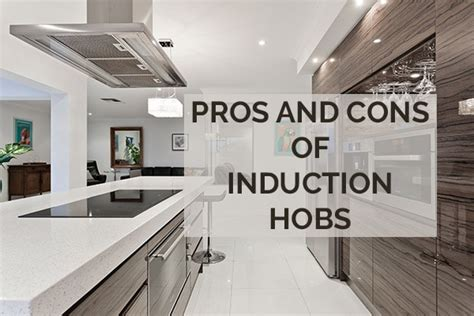pros  cons  induction hobs kitchinsider