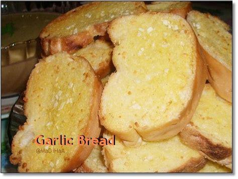 resepi membuat garlic bread dari dapur madihaa roti bawang putih garlic bread