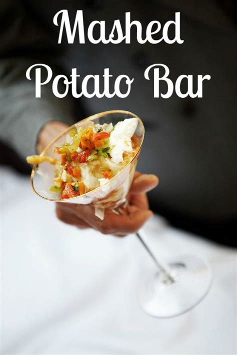 mashed potato martini bar toppings mashed potato bar food and drink pinterest