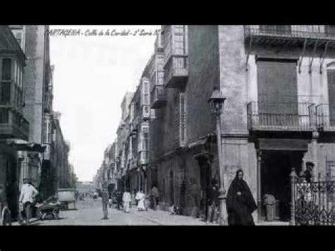 imagenes historicas de cartagena fotos antiguas de cartagena espa 241 a youtube