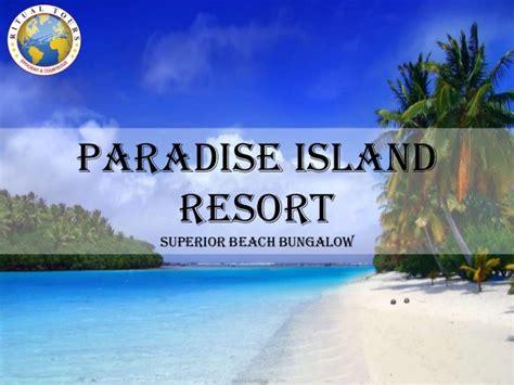 paradise resort maldives superior bungalow paradise island resort maldives for usd 532 valid for only