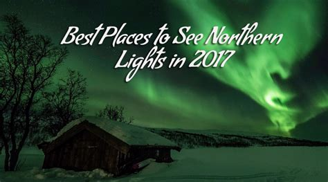Best Places To Visit To See Northern Lights Voyages Booth Places To Go See Lights