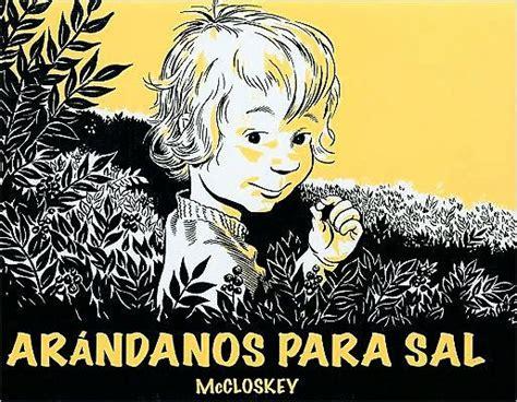 arandanos para sal 8484703665 arandanos para sal by robert mccloskey hardcover barnes noble 174