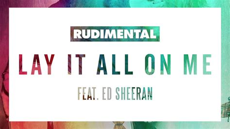 Download Mp3 Rudimental Ft Ed Sheeran Lay It All On Me | rudimental lay it all on me feat ed sheeran audio