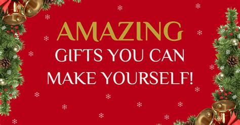 fantastic christmas gifts you can make yourself