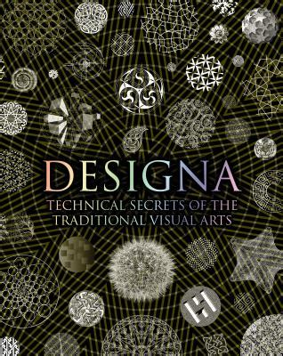 designa technical secrets of the traditional visual arts book by adam tetlow daud sutton lisa