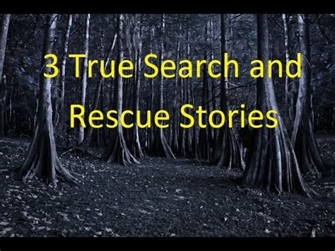 True Rescue Stories 3 true search and rescue stories