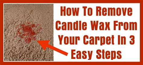 how to get candle wax out of carpet ask phil how to remove candle wax from your carpet in 3 easy steps