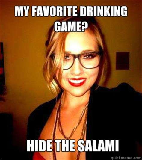 Salami Meme - my favorite drinking game hide the salami sluty slut