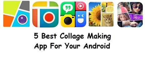 best collage app android 5 best collage app for your android