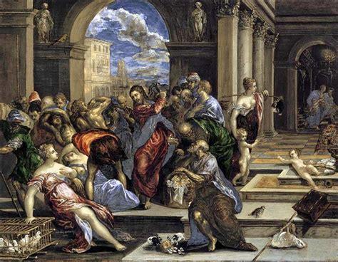 los mercaderes tomo 1 pinturas de varias 201 pocas expulsi 211 n de los mercaderes del templo el greco