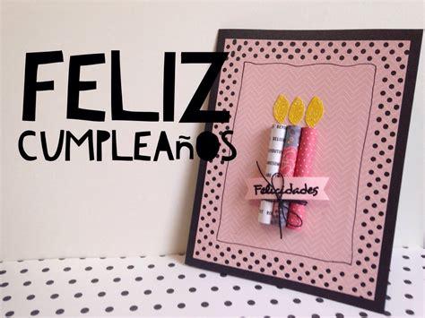 tutorial tarjetas scrapbook tutorial tarjeta de feliz cumplea 241 os f 193 cil diy easy happy