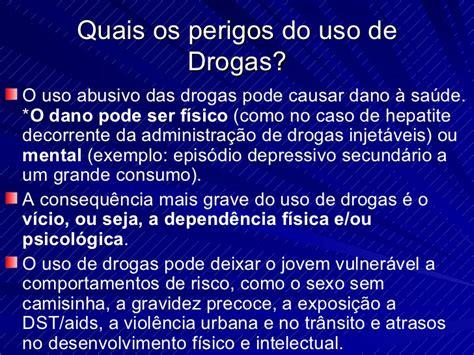 Reportagem Sobre Os Perigos Do by O Perigo Das Drogas Apresenta 231 227 O Power Point