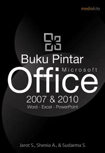 Buku Pintar Microsoft Word buku pintar microsoft office 2007 2010 media kita