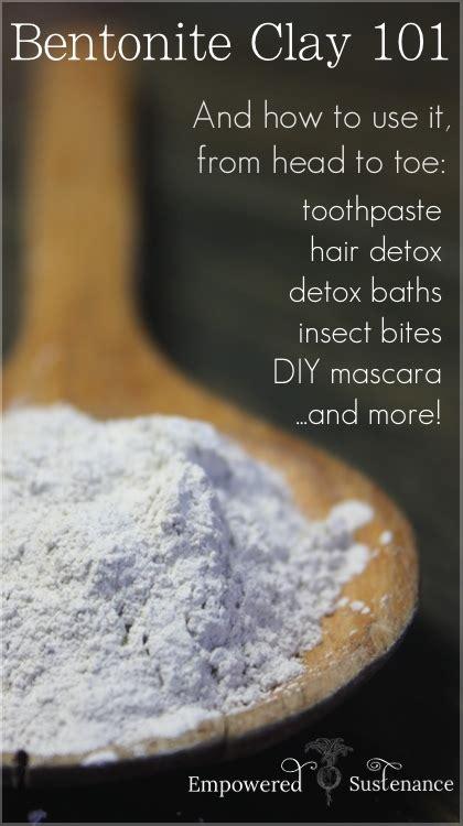 Bentonite Clay Detox Does It Cause Diarrhea by Bentonite Clay 101 15 To Toe Bentonite Clay Recipes
