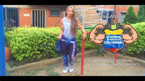 imagenes de street workout valentina ortiz street workout femenino colombia youtube